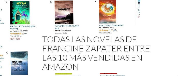 TODAS LAS NOVELAS DE FRANCINE ZAPATER ENTRE LAS 10 MÁS VENDIDAS EN AMAZON